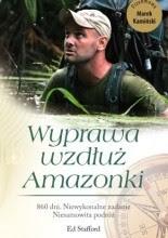 Wyprawa wzdłuż Amazonki - Ed Stafford
