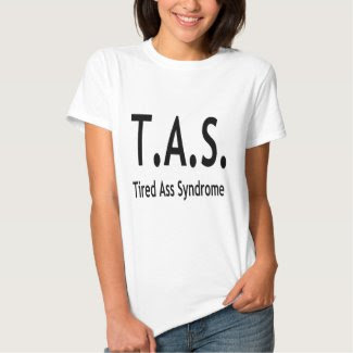 Tired Ass Syndrome Women's Light Colored T-Shirt