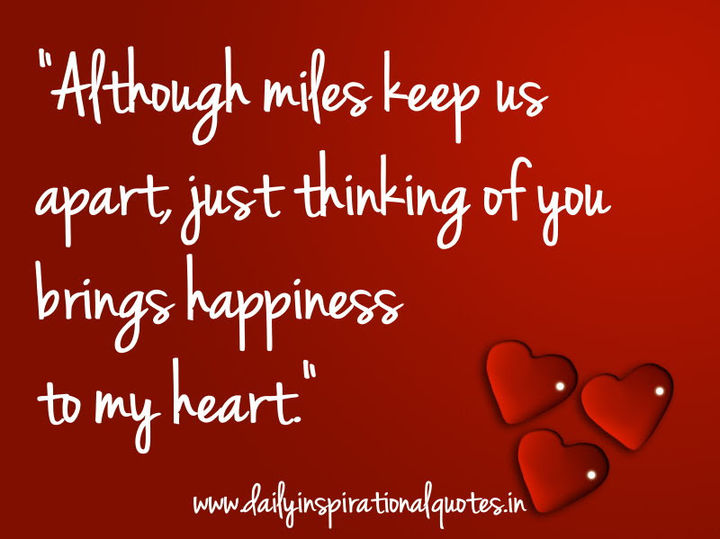 Although Miles Keep Us Apart Just Thinking Of You Bring Happiness To