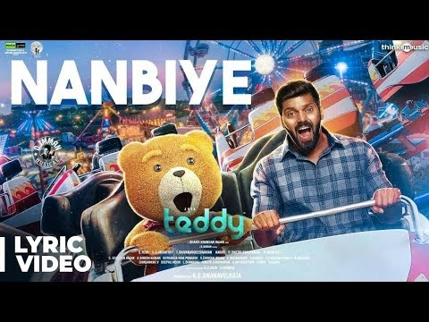 Nanbiye Lyrics Teddy Tamil Movie