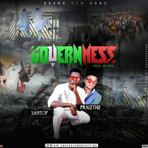 Download Music Mp3:- Santop Ft Praiztige – Governmess