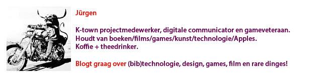 Jürgen - K-town projectmedewerker, digitale communicator en gameveteraan. Houdt van boeken/films/games/kunst/technologie/Apples. Koffie + theedrinker. Blogt graag over (bib)technologie, design, games, film en rare dinges!