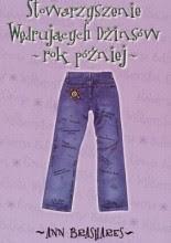 Stowarzyszenie Wędrujących Dżinsów - rok później - Ann Brashares