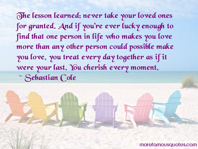 Cherish Every Moment Of Your Life Quotes Top 2 Quotes About Cherish