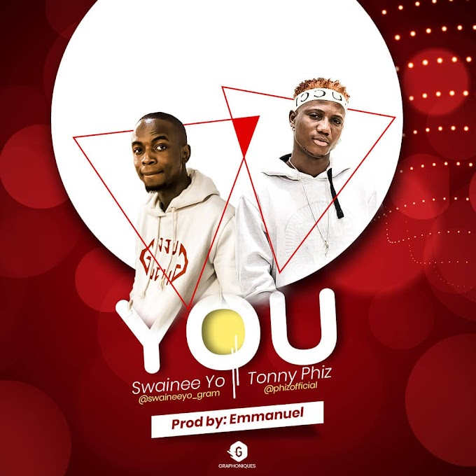 [MUSIC] SWAINEE YO – YOU FT TONNY PHIZ