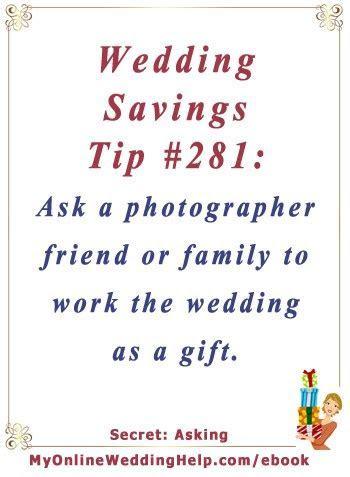 Wedding Budget Savings Tip #281: Ask a photographer friend