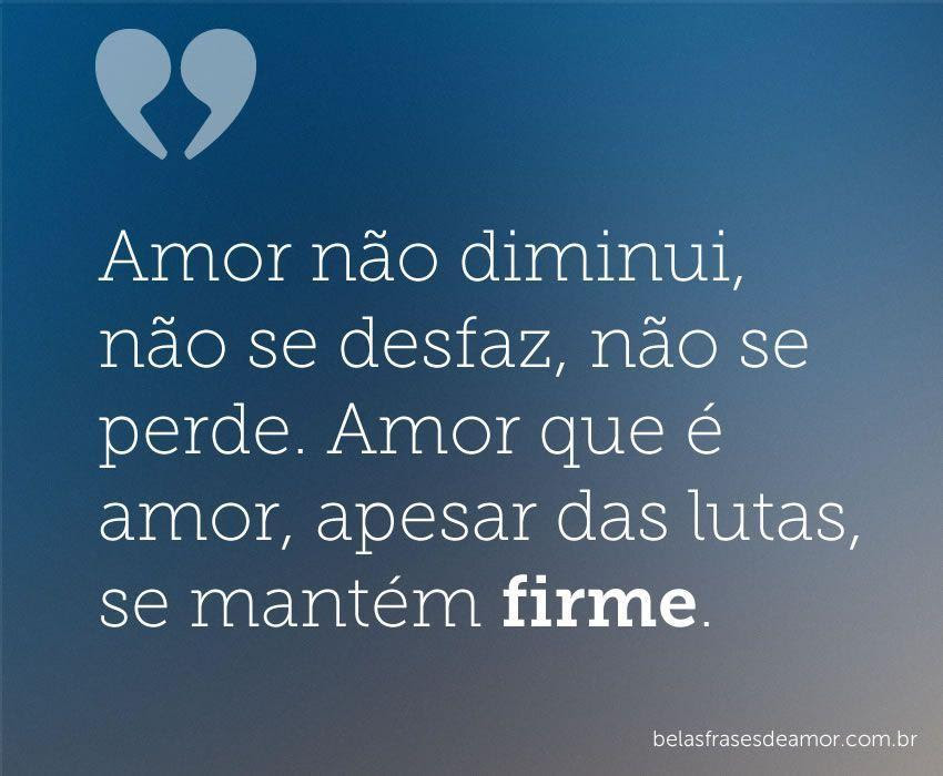 """Frases De Amor: Frases De Amor """"Amor Não Diminui, Não Se"""