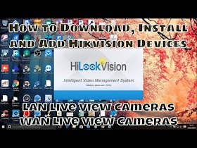 How to Watch Hikvision Camera in Laptop/PC in New Client Software (HiLookVision)