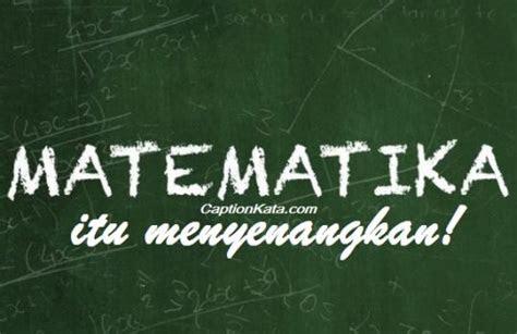 kata kata mutiara mahasiswa matematika kalimat bijak anak