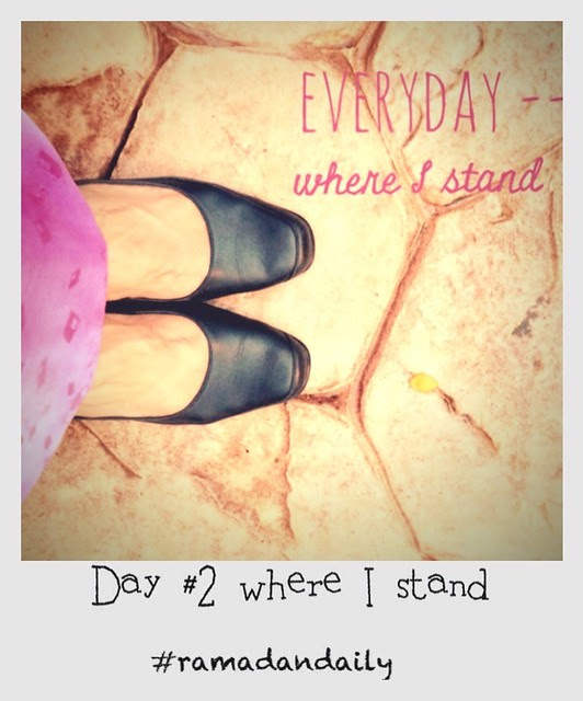 Day 2 where I stand #ramadandaily