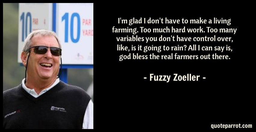 Im Glad I Dont Have To Make A Living Farming Too Muc By Fuzzy
