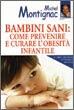 Bambini sani: come prevenire e curare l'Obesità Infantile