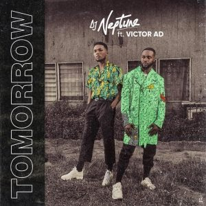 Download Music Mp3: DJ Neptune Ft Victor AD – Tomorrow