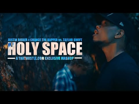 Justin Bieber x Chance The Rapper vs. Taylor Swift - Holy Space