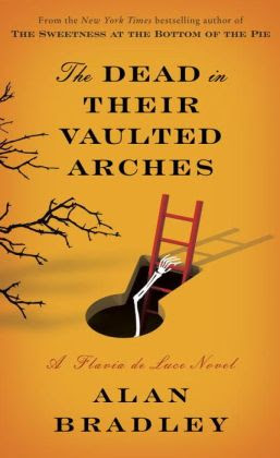 The Dead in Their Vaulted Arches (Flavia de Luce Series #6)