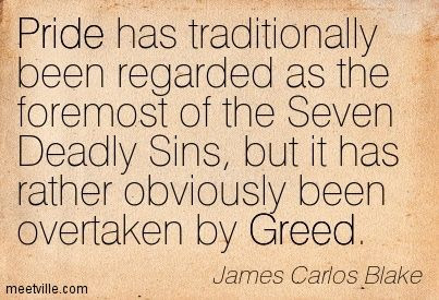 Quotes About Greedy 286 Quotes