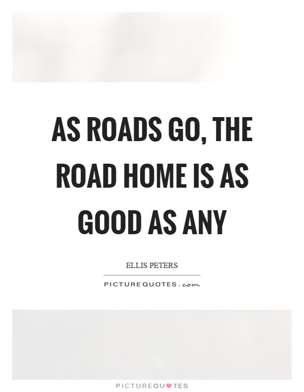 Go Home Quotes Go Home Sayings Go Home Picture Quotes