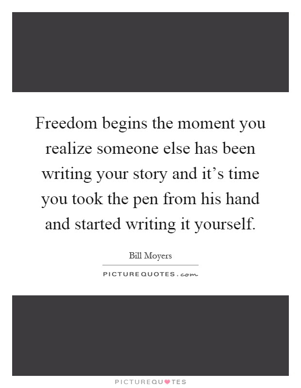 Freedom Begins The Moment You Realize Someone Else Has Been