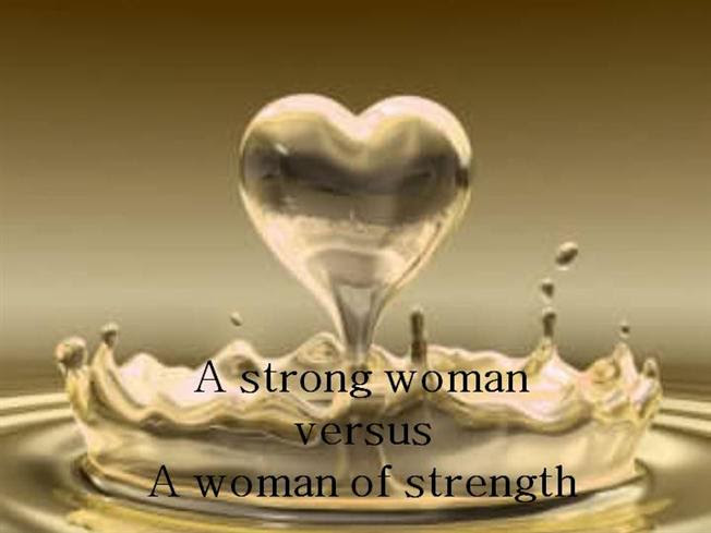A Strong Woman Versus A Woman Of Strength Authorstream