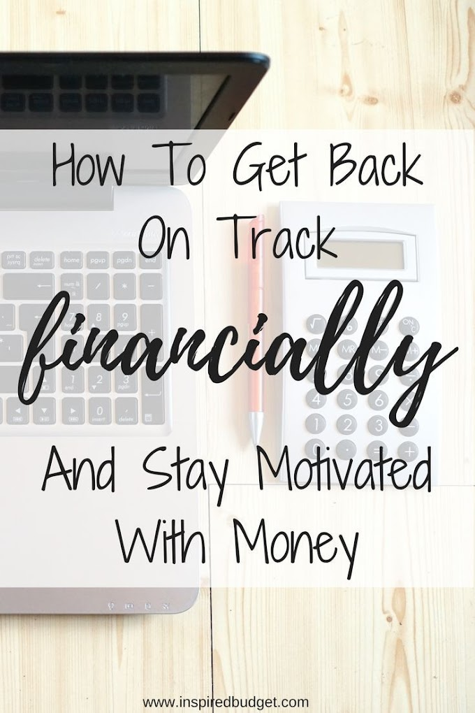 Ways To Get You Back On Track Financially