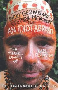 An Idiot Abroad: The Travel Diaries of Karl Pilkington (häftad)