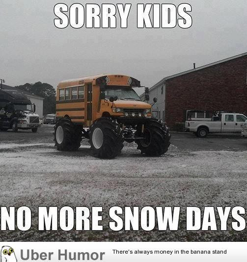 Schools Are Gettin Tired Of Snow Funny Pictures Quotes Pics