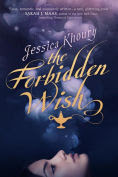 Title: The Forbidden Wish, Author: Jessica Khoury