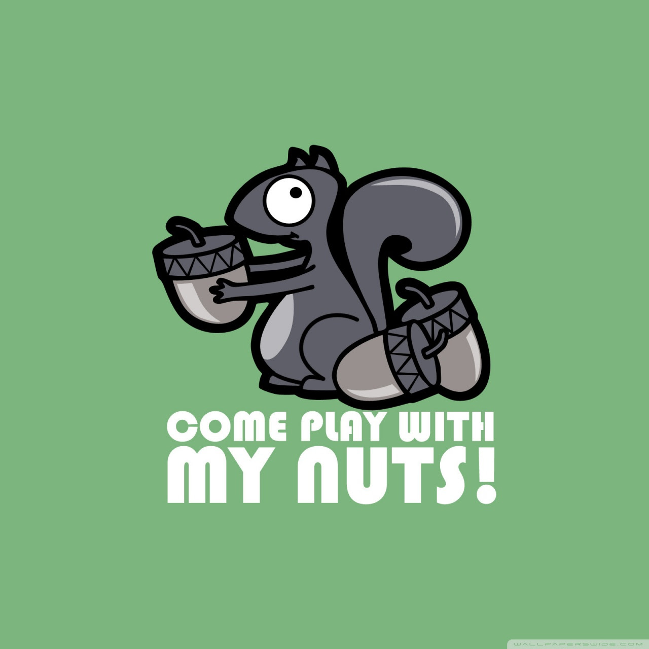 Play With My Nuts Desktop Wallpaper