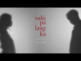 Sulti Pa Lang Ka by Kurt Fick x Jacky Chang [Official Lyric Video]