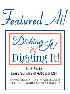 Featured At Dishing It & Digging It | angiethefreckeldrose.com