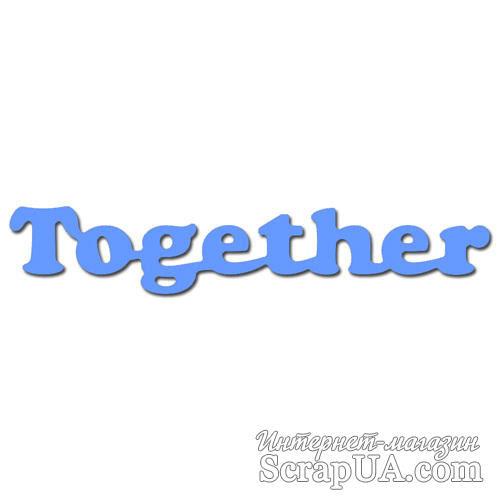 Лезвие Crafty Ann - Together - ScrapUA.com