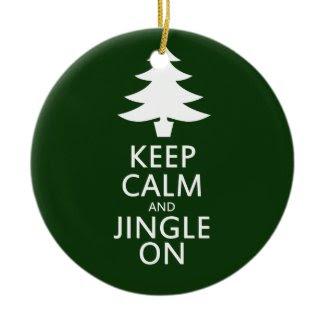 Keep calm and Jingle On Christmas Tree Ornament