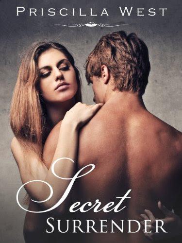 Secret Surrender (The Surrender Series Book Two) by Priscilla West