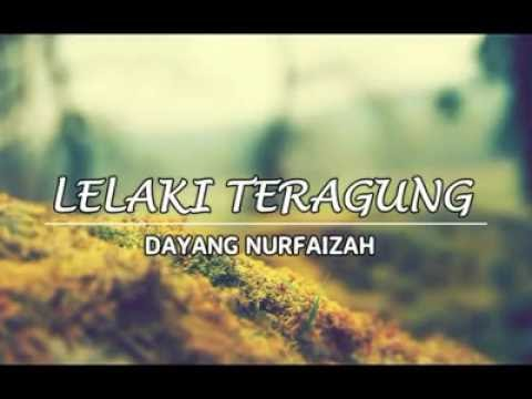 LAGU LELAKI TERAGUNG BY DAYANG NURFAIZAH !