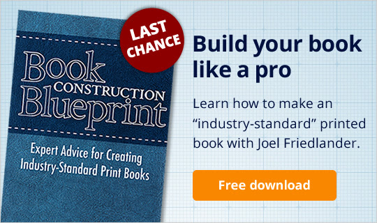 """Build your book like a pro: Learn how to make an """"industry-standard"""" printed book with Joel Friedlander."""
