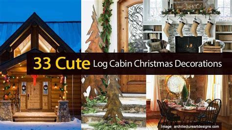 33 Charming Ideas For Log Cabin Style Christmas