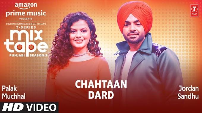 Chahtaan Dard Song Lyrics - T-Series Mixtape Punjabi Season 2