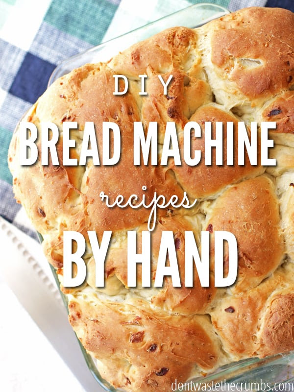 Simple Conversion: How-To Make Bread Machine Recipes by ...