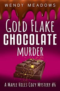 Gold Flake Chocolate Murder by Wendy Meadows