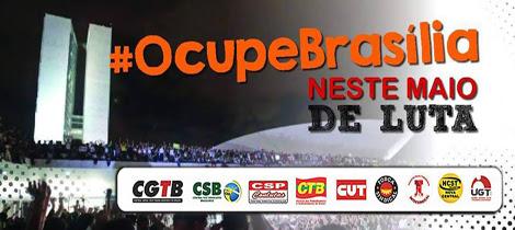 24 de maio: vamos ocupar Brasília em defesa dos direitos trabalhistas e da aposentadoria e preparar a Greve Geral de 48 horas