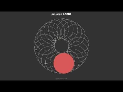 Be Here Long Lyrics - NeedToBreathe