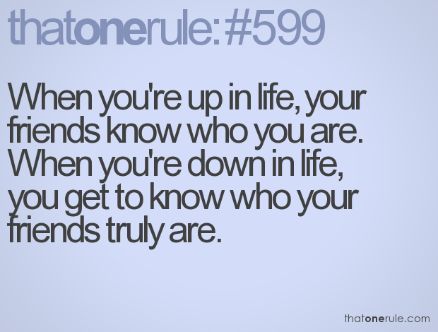 New You Know Who Your Friends Are Quotes