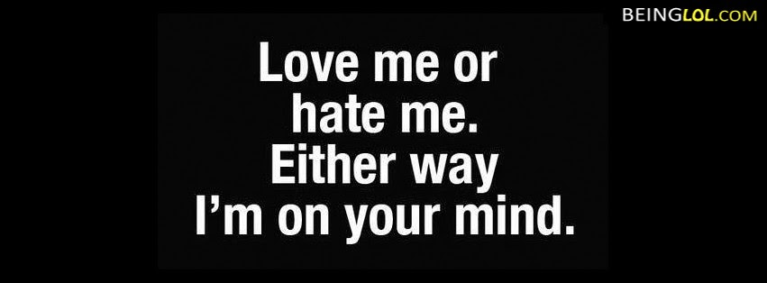 Love Me Or Hate Me Facebook Cover Love Me Or Hate Me Cover 162