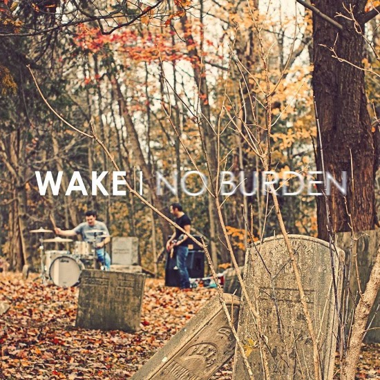 <center>Wake stream new album 'No Burden'</center>