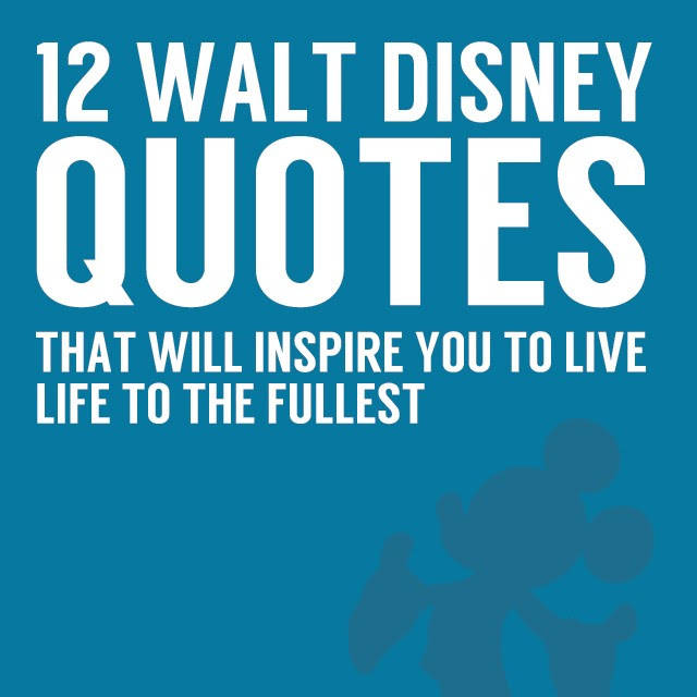 12 Walt Disney Quotes That Will Inspire You | Bright Drops