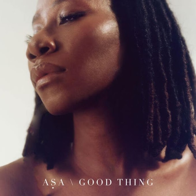 [Music] Asa – Good Thing