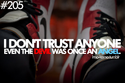 I Dont Trust Anyone Even The Devil Was Once An Angel Sports