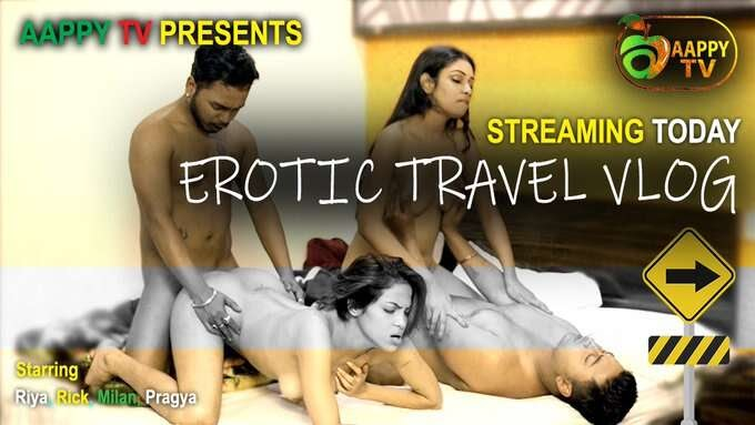 Erotic Travel Vlog (2021) UNCUT - AappyTV WEB Series Season 1 (EP 4 Added)