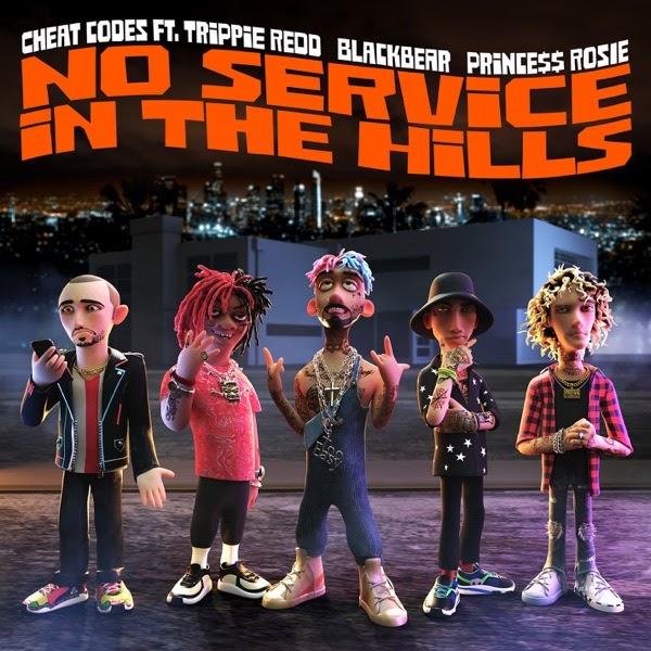 Cheat Codes - No Service in the Hills (feat. Trippie Redd, blackbear, PRINCE$$ ROSIE)