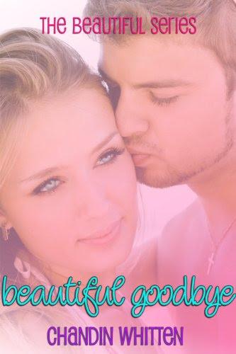 Beautiful Goodbye (Beautiful Series) by Chandin Whitten